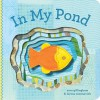 In My Pond - Sara Gillingham, Lorena Siminovich
