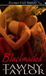Blackmailed - Tawny Taylor