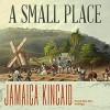 A Small Place - Robin Miles, Jamaica Kincaid