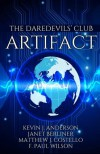 The Daredevils' Club ARTIFACT - Kevin J Anderson, Janet Berliner, Matthew J Costello, F. Paul Wilson
