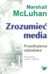 Zrozumieć media : przedłużenia człowieka - Marshall McLuhan, Lewis H. Lapham, Natalia Szczucka