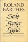 Sade/Fourier/Loyola - Roland Barthes