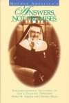 Mother Angelica's Answers, Not Promises: Straightforward Solutions to Life's Puzzling Problems - Mother Angelica