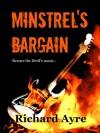 Minstrel's Bargain - Ayre,  Richard