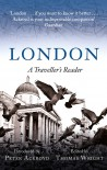 London: A Traveller's Reader - Peter Ackroyd, Thomas Wright