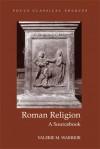 Roman Religion: A Sourcebook - Valerie M. Warrior