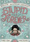 Stupid is Forever - Miriam Defensor Santiago