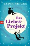 Das Liebes-Projekt: Roman - Lydia Netzer, Beate Brammertz
