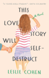 This Love Story Will Self-Destruct - Leslie Cohen
