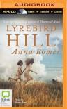 Lyrebird Hill - Anna Romer, Eloise Oxer