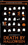 Death by Halloween (Adventures You Choose) - David Warkentin