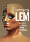 Fantastyczny Lem. Antologia opowiadan wedlug czytelnikow - Stanisław Lem
