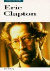 Eric Clapton: In His Own Words - Marc Roberty