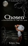 Chosen (Daughters of the Sea #3) - Kristen Day