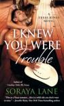 I Knew You Were Trouble - Soraya Lane