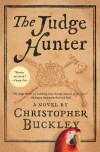 The Judge Hunter - Christopher Buckley