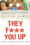 They F*** You Up - Oliver James