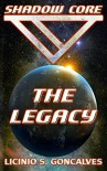 Shadow Core - The Legacy - Licinio Goncalves, Mary Swatridge