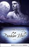 Dunkler Wolf: Roman (Die Karpatianer 25) (German Edition) - Christine Feehan, Ulrike Moreno