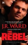 The Rebel (The Moorehouse Legacy, #1) - Jessica Bird,  J.R. Ward