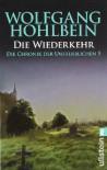 Die Wiederkehr  - Wolfgang Hohlbein