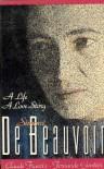 Simone de Beauvoir: A Life, a Love Story - Claude Francis, Fernande Gontier