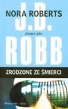 Zrodzone ze śmierci - J.D. Robb