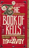 The Book of Kells - R.A. MacAvoy