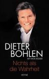 Nichts Als Die Wahrheit - Dieter Bohlen