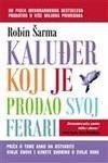 KALUĐER KOJI JE PRODAO SVOJ FERARI - Robin S. Sharma