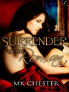 Surrender to the Roman - M. K. Chester