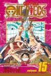 One Piece, Vol. 15: Straight Ahead! - Eiichiro Oda
