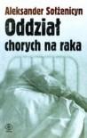 Oddział chorych na raka - Aleksander Sołżenicyn