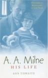 A.A. Milne - Ann Thwaite