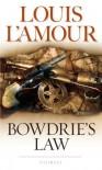 Bowdrie's Law - Louis L'Amour
