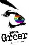 Queer Greer - A.J. Walkley
