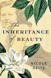 The Inheritance of Beauty - Nicole Seitz