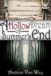 A Hollow Dream of Summer's End - Andrew Van Wey