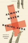 Almost Never: A Novel - Daniel Sada