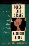 Black-Eyed Susans and Midnight Birds: Stories by and about Black Women - Mary Helen Washington
