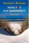 Nebeltod auf Norderney: Kriminalroman - Theodor J. Reisdorf