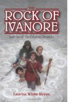 The Rock of Ivanore - Laurisa White Reyes