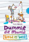 Dummie, die Mumie treibt es bunt - Tosca Menten