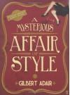 A Mysterious Affair of Style (Evadne Mount Trilogy) - Gilbert Adair