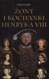 Żony i kochanki Henryka VIII - Kelly Hart