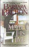 Maybe This Time - Barbara Bretton