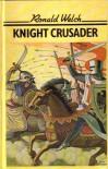 Knight Crusader - Ronald Welch