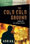 The Cold Cold Ground: A Detective Sean Duffy Novel - Adrian McKinty