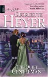The Quiet Gentleman - Georgette Heyer
