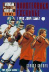 I Was John Elway: Quarterback Exchange: Book #1 (NFL Monday Night Football Club) - Gordon Korman